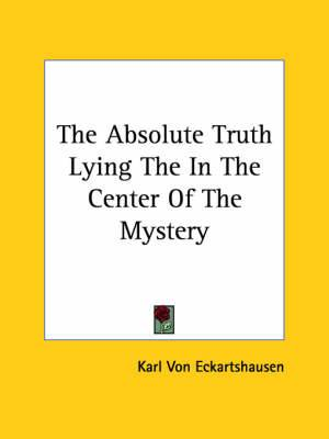 The Absolute Truth Lying the in the Center of the Mystery