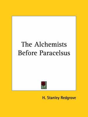 The Alchemists Before Paracelsus