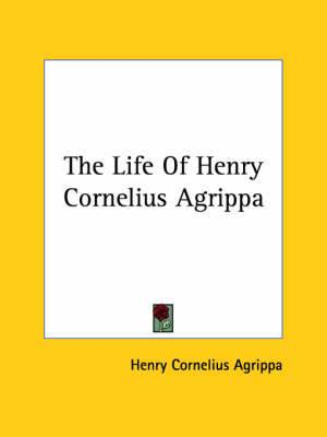 The Life of Henry Cornelius Agrippa