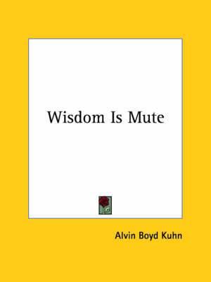 Wisdom Is Mute