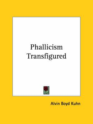 Phallicism Transfigured