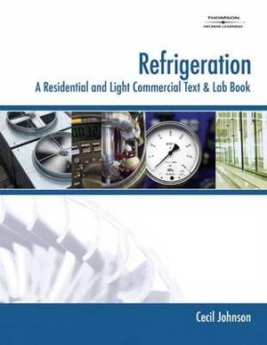 Refrigeration: A Residential and Light Commercial Text & Lab Book