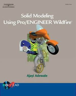 Solid Modeling Using Pro-Engineer Wildfire