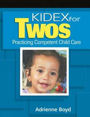 Kidex for Twos: Practicing Competent Child Care