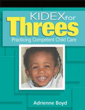 Kidex for Threes: Practicing Competent Child Care