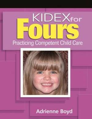 Kidex for Fours: Practicing Competent Child Care