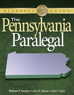 The Pennsylvania Paralegal: Essential Rules, Documents, and Resources