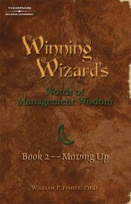 Winning Wizard's Words of Management Wisdom: Moving Up: Bk. 2