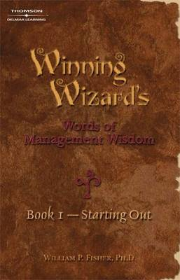 Winning Wizard's Words of Management Wisdom: Starting Out: Bk. 1