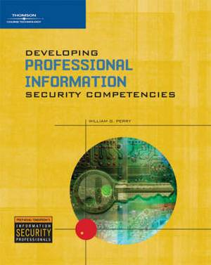 Developing Professional Information Security Competencies