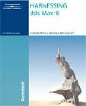 Harnessing 3DS Max 8