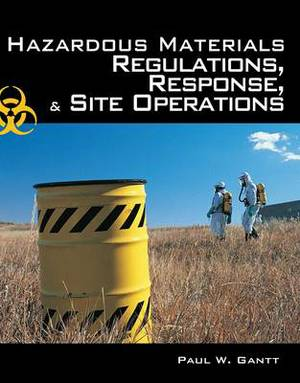Hazardous Materials: Regulations, Response and Site Operations