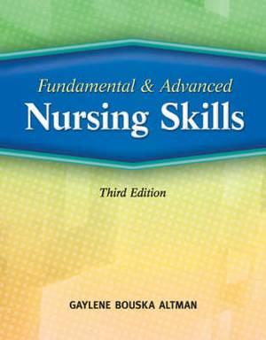 Delmar Learning's Fundamental and Advanced Nursing Skills