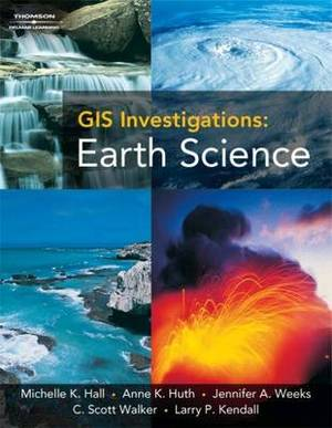 GIS Investigations: Earth Science 3.0 Version
