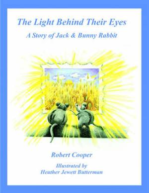 The Light Behind Their Eyes: The Story of Jack and Bunny Rabbit