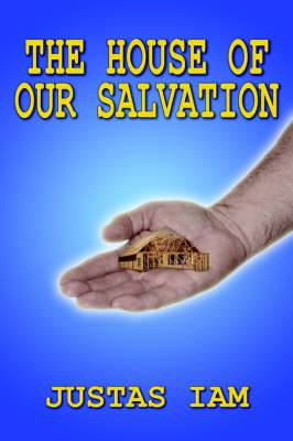 The House of Our Salvation: A Construction Analogy About the Miracle of Salvation