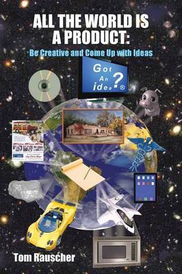 All the World is A Product: Be Creative and Come Up with Ideas