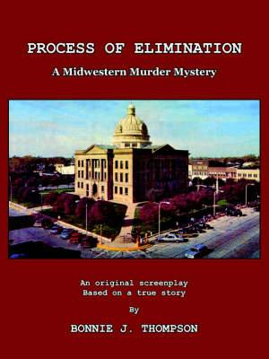 Process of Elimination: A Midwestern Murder Mystery