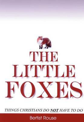 The Little Foxes: Things Christians Do Not Have to Do