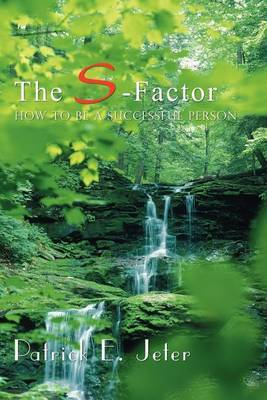The S-Factor: How To Be A Successful Person