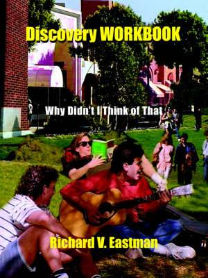Discovery WORKBOOK: Why Didn't I Think of That