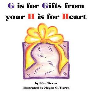 G is for Gifts from Your H is for Heart