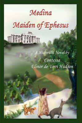Medina Maiden of Ephesus: A Historical Novel