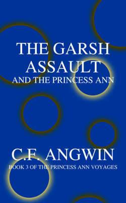 The Garsh Assault and the Princess Ann: Book 3 of the Princess Ann Voyages