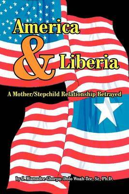 America & Liberia: A Mother/Stepchild Relationship Betrayed