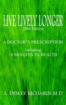 Live Lively Longer: A Doctor's Prescription