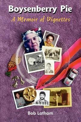 Boysenberry Pie: A Memoir of Vignettes