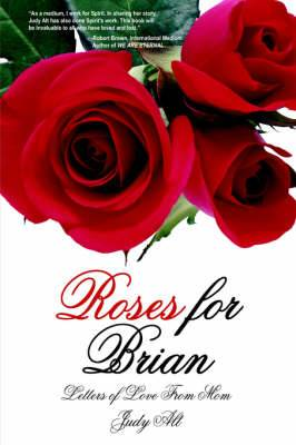 Roses for Brian: Letters of Love From Mom