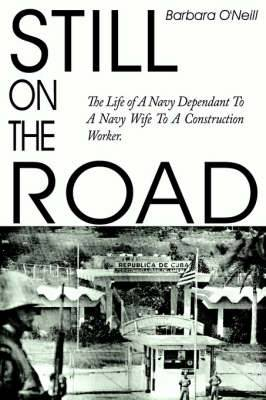 Still on the Road: The Life of A Navy Dependant To A Navy Wife To A Construction Worker.