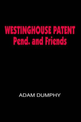 WESTINGHOUSE PATENT Pend. and Friends