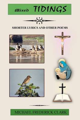 Mixed Tidings: Shorter Lyrics and Other Poems