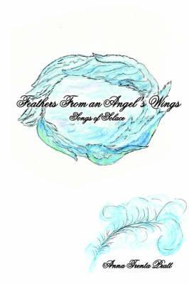 Feathers From an Angel's Wings: Songs of Solace