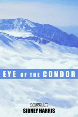 Eye of the Condor: A Novel by