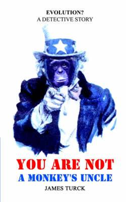 You Are Not a Monkey's Uncle