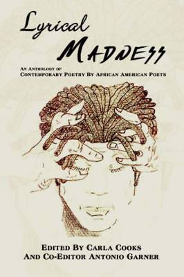 Lyrical Madness: An Anthology of Contemporary Poetry By African American Poets