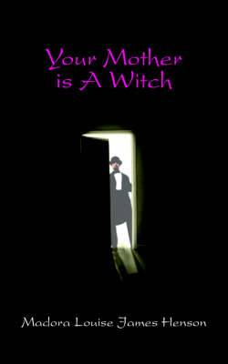 Your Mother Is A Witch