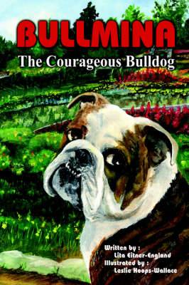 Bullmina the Courageous Bulldog