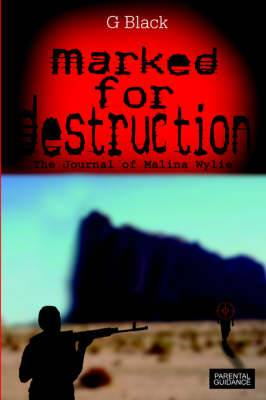 Marked For Destruction: The Journal of Malina Wylie