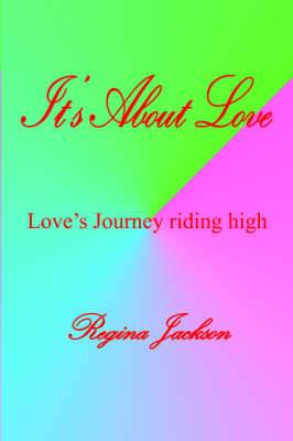 It's About Love: Love's Journey Riding High