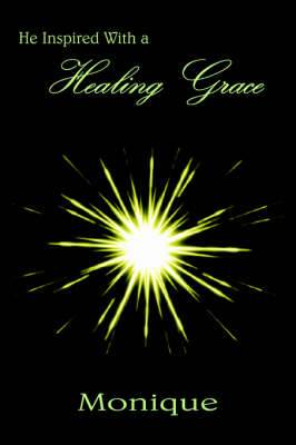 He Inspired With a Healing Grace