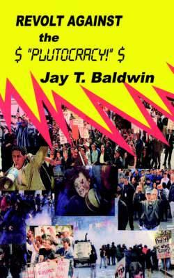 Revolt Against the Plutocracy