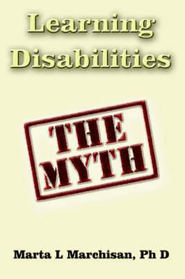 Learning Disabilities: The Myth