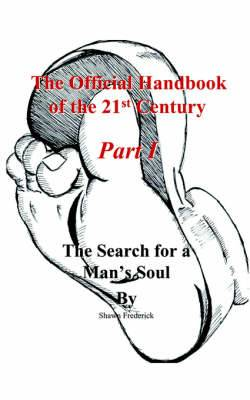 The Official Handbook of the 21st Century: The Search for A Man's Soul