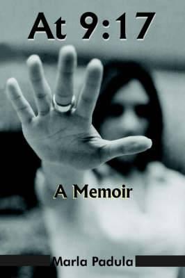 At 9: 17: A Memoir