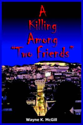 A Killing Among  Two Friends