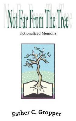 Not Far From the Tree: Fictionalized Memoirs